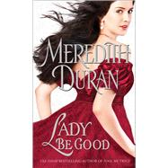 Lady Be Good by Duran, Meredith, 9781476741376