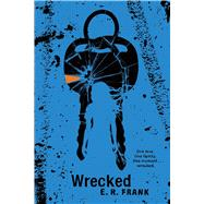 Wrecked by Frank, E. R., 9781481451376