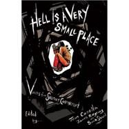 Hell Is a Very Small Place by Casella, Jean; Ridgeway, James; Shourd, Sarah; Mendez, Juan E. (AFT), 9781620971376