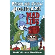 Regular Show Holidaze Mad Libs by Jones, Karl, 9780399541377