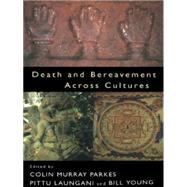 Death and Bereavement Across Cultures by Parkes; Colin Murray, 9780415131377
