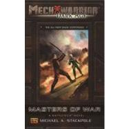 Mechwarrior: Dark Age #25 Masters Of War (A Battletech Novel) by Stackpole, Michael A., 9780451461377