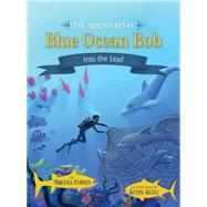 The Adventures of Blue Ocean Bob by Olbrys, Brooks, 9780982961377