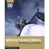 Mountaineering: Freedom of the Hills, 50th Anniversary by Mountaineers, 9781594851377