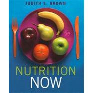 Nutrition Now by Brown,Judith E., 9780538741378