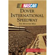 Dover International Speedway: The Monster Mile by Culver, Chad; Allison, Bobby, 9781467121378