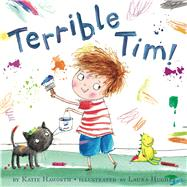 Terrible Tim by Haworth, Katie; Hughes, Laura, 9781499801378