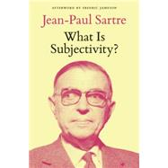 What Is Subjectivity? by SARTRE, JEAN-PAULJAMESON, FREDRIC, 9781784781378
