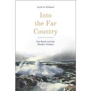 Into the Far Country by Kirkland, Scott A., 9781506401379
