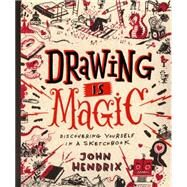 Drawing Is Magic by Hendrix, John, 9781617691379