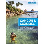 Moon Cancún & Cozumel Including Playa del Carmen, Tulum & the Riviera Maya by Chandler, Gary; Prado, Liza, 9781631211379