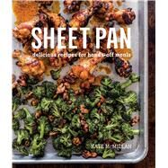 Sheet Pan Cookbook Delicious Recipes for Hands-Off Meals by McMillan, Kate; Kachatorian, Ray, 9781681881379