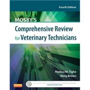 Mosby's Comprehensive Review for Veterinary Technicians by Tighe, Monica M., 9780323171380