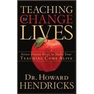 Teaching to Change Lives by HENDRICKS, HOWARD DR, 9781590521380