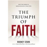 The Triumph of Faith by Stark, Rodney, 9781610171380