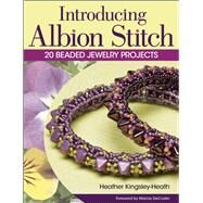 Introducing Albion Stitch 20 Beaded Jewelry Projects by Kingsley-Heath, Heather, 9781627001380