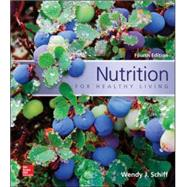 Nutrition For Healthy Living by Schiff, Wendy, 9780078021381