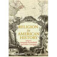 Religion in American History by Porterfield, Amanda; Corrigan, John, 9781405161381