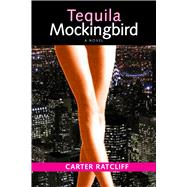 Tequila Mockingbird by Ratcliff, Carter, 9781581771381