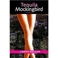 Tequila Mockingbird by Ratcliff, Carter, 9781581771381