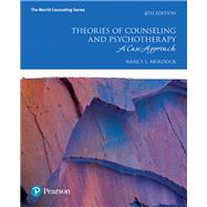 Theories of Counseling and Psychotherapy A Case Approach with MyCounselingLab with Pearson eText -- Access Card Package by Murdock, Nancy L., 9780134441382