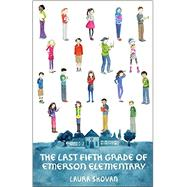 The Last Fifth Grade of Emerson Elementary by Shovan, Laura, 9780553521382