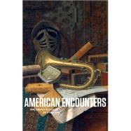 American Encounters: The Simple Pleasures of Still Life by Heydt, Stephanie Mayer, 9780692291382