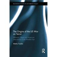 The Origins of the US War on Terror: Lebanon, Libya and American Intervention in the Middle East by Toaldo; Mattia, 9781138851382