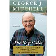 The Negotiator A Memoir by Mitchell, George J., 9781451691382