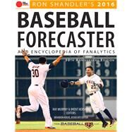 2016 Baseball Forecaster & Encyclopedia of Fanalytics by Shandler, Ron; Murphy, Ray; Hershey, Brent; Kruse, Brandon, 9781629371382