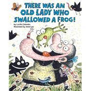 There Was an Old Lady Who Swallowed a Frog! by Colandro, Lucille; Lee, Jared D., 9780545691383