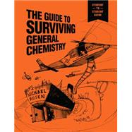 The Guide to Surviving General Chemistry by Rosen, Michael, 9781305391383