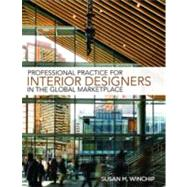 Professional Practice for Interior Design in the Global Marketplace by Winchip, Susan M., 9781609011383
