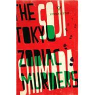 The Tokyo Zodiac Murders by Shimada, Soji; MacKenzie, Ross; Mackenzie, Shika, 9781782271383