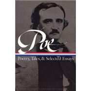 Edgar Allan Poe Poetry Tales and Selected Tales : Poetry, Tales and Selected Essays by Poe, Edgar Allan (Author); Quinn, Patrick F. (Editor); Thompson, G. R. (Editor), 9781883011383