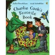 Charlie Cook's Favorite Book by Donaldson, Julia; Scheffler, Axel, 9780142411384