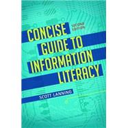 Concise Guide to Information Literacy by Lanning, Scott, 9781440851384