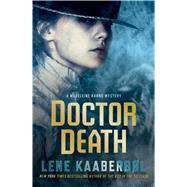 Doctor Death A Madeleine Karno Mystery by Kaaberbol, Lene; Dyssegaard, Elisabeth, 9781476731384