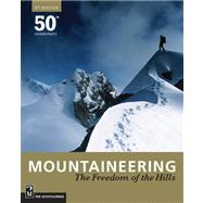 Mountaineering: Freedom of the Hills, 8th Edition by Mountaineers, 9781594851384