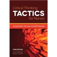 Critical Thinking Tactics for Nurses: Achieving the IOM Competencies by Rubenfeld, M. Gaie, 9781284041385