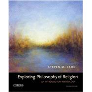 Exploring Philosophy of Religion An Introductory Anthology by Cahn, Steven M., 9780190461386