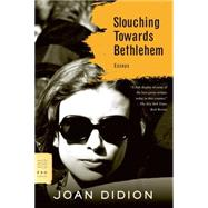 Slouching Towards Bethlehem Essays by Didion, Joan, 9780374531386