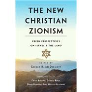 The New Christian Zionism by McDermott, Gerald R., 9780830851386