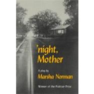 'Night, Mother : A Play by Marsha Norman, 9780374521387