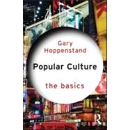 Popular Culture: The Basics by Hoppenstand; Gary C, 9780415581387