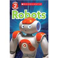 Robots (Scholastic Reader, Level 2) by Tuchman, Gail, 9780545891387