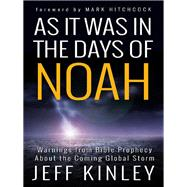 As It Was in the Days of Noah by Kinley, Jeff, 9780736961387