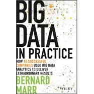 Big Data in Practice by Marr, Bernard, 9781119231387