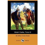 Micah Clarke, Tome III : La Bataille de Sedgemoor by Doyle, Arthur Conan, Sir, 9781409921387