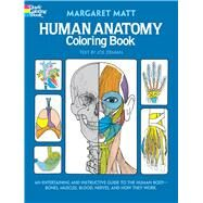 Human Anatomy Coloring Book by Matt, Margaret; Ziemian, Joe, 9780486241388